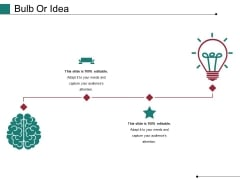 Bulb Or Idea Ppt PowerPoint Presentation Ideas Graphics Design