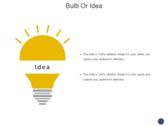 Bulb Or Idea Ppt PowerPoint Presentation Ideas Graphics Tutorials
