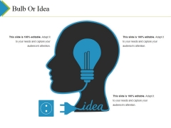 Bulb Or Idea Ppt PowerPoint Presentation Pictures Format Ideas