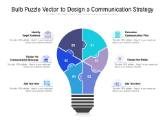 Bulb Puzzle Vector To Design A Communication Strategy Ppt PowerPoint Presentation Slides Backgrounds