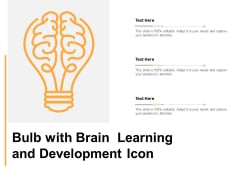 Bulb With Brain Learning And Development Icon Ppt PowerPoint Presentation Ideas Portrait