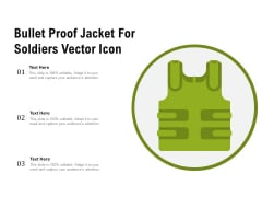 Bullet Proof Jacket For Soldiers Vector Icon Ppt PowerPoint Presentation Layouts Structure PDF