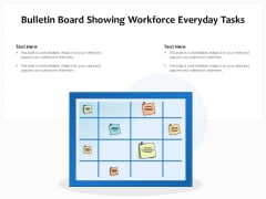 Bulletin Board Showing Workforce Everyday Tasks Ppt PowerPoint Presentation Gallery Ideas PDF