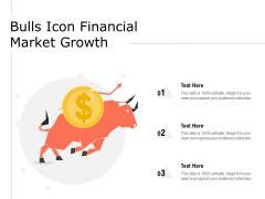 Bulls Icon Financial Market Growth Ppt PowerPoint Presentation Outline Portfolio PDF