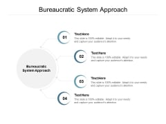 Bureaucratic System Approach Ppt PowerPoint Presentation Icon Deck