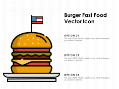 Burger Fast Food Vector Icon Ppt PowerPoint Presentation Infographics Smartart