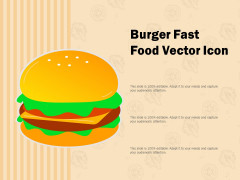 Burger Fast Food Vector Icon Ppt PowerPoint Presentation Outline Introduction