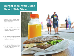 Burger Meal With Juice Beach Side View Ppt PowerPoint Presentation Summary Icons