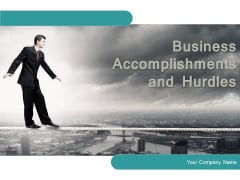Business Accomplishments And Hurdles Ppt PowerPoint Presentation Complete Deck With Slides