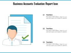 Business Accounts Evaluation Report Icon Ppt PowerPoint Presentation Gallery Show PDF