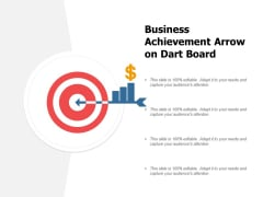 Business Achievement Arrow On Dart Board Ppt PowerPoint Presentation Infographics Professional