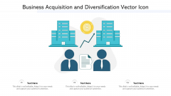 Business Acquisition And Diversification Vector Icon Ppt PowerPoint Presentation File Objects PDF