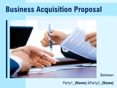 Business Acquisition Proposal Ppt PowerPoint Presentation Complete Deck With Slides