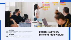 Business Advisory Solutions Idea Picture Ppt Inspiration Outfit PDF