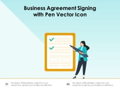 Business Agreement Signing With Pen Vector Icon Ppt PowerPoint Presentation Gallery Graphics Tutorials PDF