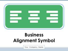 Business Alignment Symbol Centre Align Ppt PowerPoint Presentation Complete Deck