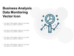 Business Analysis Data Monitoring Vector Icon Ppt Powerpoint Presentation Ideas Design Ideas