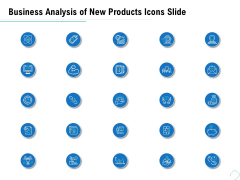 Business Analysis Of New Products Icons Slide Ppt Inspiration Slides PDF
