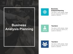Business Analysis Planning Ppt PowerPoint Presentation Icon Influencers Cpb