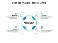 Business Analysis Process Mining Ppt PowerPoint Presentation Infographics Picture Cpb