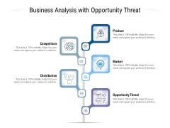 Business Analysis With Opportunity Threat Ppt PowerPoint Presentation Pictures Influencers