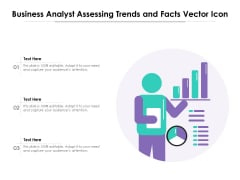 Business Analyst Assessing Trends And Facts Vector Icon Ppt PowerPoint Presentation Pictures Graphic Images PDF
