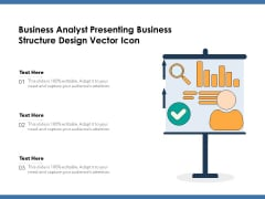 Business Analyst Presenting Business Structure Design Vector Icon Ppt PowerPoint Presentation Inspiration Graphics Template PDF