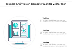 Business Analytics On Computer Monitor Vector Icon Ppt PowerPoint Presentation Infographic Template Grid PDF
