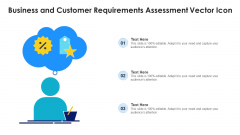Business And Customer Requirements Assessment Vector Icon Ppt PowerPoint Presentation Gallery Rules PDF