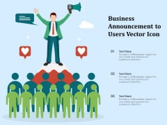 Business Announcement To Users Vector Icon Ppt PowerPoint Presentation File Graphics Tutorials PDF
