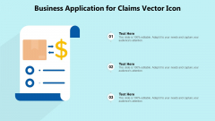 Business Application For Claims Vector Icon Ppt PowerPoint Presentation File Background Image PDF