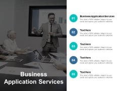 Business Application Services Ppt PowerPoint Presentation Styles Example Topics Cpb