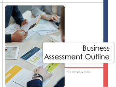 Business Assessment Outline Ppt PowerPoint Presentation Complete Deck With Slides