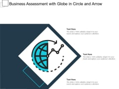 Business Assessment With Globe In Circle And Arrow Ppt PowerPoint Presentation File Infographics PDF