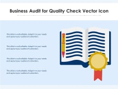 Business Audit For Quality Check Vector Icon Ppt PowerPoint Presentation File Deck PDF