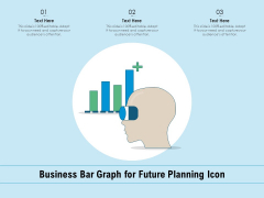 Business Bar Graph For Future Planning Icon Ppt PowerPoint Presentation Professional Skills PDF