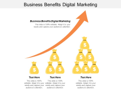 Business Benefits Digital Marketing Ppt PowerPoint Presentation Pictures Master Slide Cpb