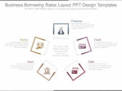 Business Borrowing Rates Layout Ppt Design Templates