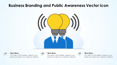 Business Branding And Public Awareness Vector Icon Ppt PowerPoint Presentation Gallery Graphics Pictures PDF