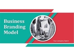 Business Branding Model Ppt PowerPoint Presentation Complete Deck With Slides