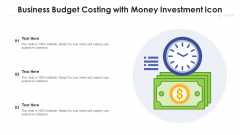 Business Budget Costing With Money Investment Icon Ppt PowerPoint Presentation Layouts Introduction PDF