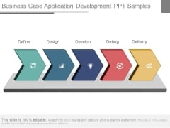 Business Case Application Development Ppt Samples