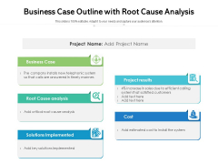Business Case Outline With Root Cause Analysis Ppt PowerPoint Presentation Pictures Graphics PDF
