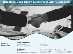 Business Case Study Event Flyer With Guidelines Ppt PowerPoint Presentation Gallery Ideas PDF