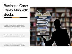 Business Case Study Man With Books Ppt PowerPoint Presentation Slide Download