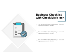Business Checklist With Check Mark Icon Ppt PowerPoint Presentation Show Slide