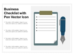 Business Checklist With Pen Vector Icon Ppt PowerPoint Presentation Infographic Template Deck