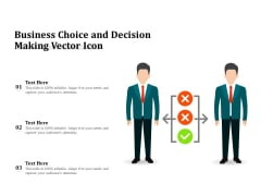 Business Choice And Decision Making Vector Icon Ppt PowerPoint Presentation Summary Graphics PDF