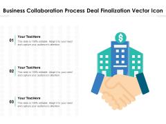 Business Collaboration Process Deal Finalization Vector Icon Ppt PowerPoint Presentation Icon Portfolio PDF