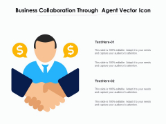 Business Collaboration Through Agent Vector Icon Ppt PowerPoint Presentation File Designs Download PDF